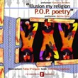 «Illusion my religion. P.O.P. poetry». Ediz. italiana