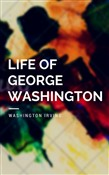 Life of George Washington (Annotated)
