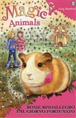 Magic animals. Vol. 8: Rosie Risoallegro e il giorno fortunato