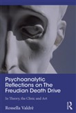 Psychoanalytic Reflections on The Freudian Death Drive
