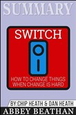 Summary: Switch: How to Change Things When Change Is Hard