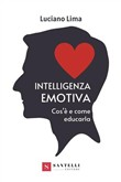 Intelligenza emotiva. Cos'è e come educarla