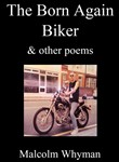 The Born Again Biker And Other Poems