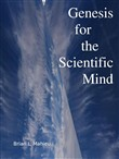 Genesis for the Scientific Mind 2nd Ed