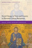 Social Change in Town and Country in Eleventh-Century Byzantium
