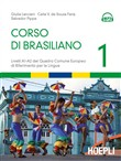 Corso di brasiliano. Livelli A1-A2 del quadro comune europeo di riferimento per le lingue. Con CD Audio formato Mp3 Vol. 1