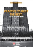 Practice to beat the best. A basketball drills collection. Ediz. illustrata