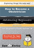 How to Become a Obstetrician