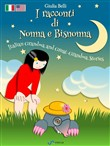 I racconti di Nonna e Bisnonna (Bilingue Italiano-Inglese) - Italian Grandma and Great-Grandma Stories (Bilingual Italian-English)