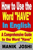 "How to Use the Word ""Have"" In English: A Comprehensive Guide to the Word ""Have"""