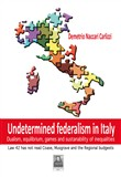 Undetermined federalism in Italy. Dualism, equilibrium, games and sustanability of inequalities