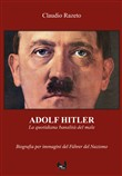 Adolf Hitler. La quotidiana banalità del male. Ediz. integrale