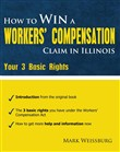 How to Win a Worker's Compensation Claim in Illinois: Your 3 Basic Rights