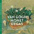 Van Gogh, Monet, Degas. The Mellon Collection. Ediz. illustrata