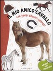 Mio amico cavallo. Con stickers