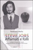 Steve Jobs. Affamati e folli