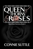 Queen of Thorns and Roses