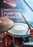Funky drummer. Livello 1