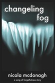 Changeling Fog: a Song of Forgetfulness Story