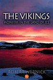 The Vikings: Pioneers in the Land of Ice