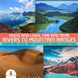 Highs and Lows, Far and Near : Rivers to Mountain Ranges | Geography Books for Kids Junior Scholars Edition | Children's Geography Books