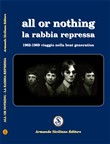 All or nothing. La rabbia repressa. 1962-1969 viaggio nella beat generation