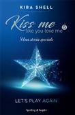 Let's play again. Kiss me like you love me. Ediz. italiana. Vol. 5