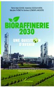 Bioraffinerie 2030. Une question d'avenir