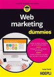 Web marketing For Dummies. Creare un piano marketing per un business online. Sviluppare una campagna di successo. Creare contenuti di qualità per sito web...