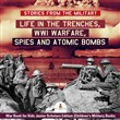 Stories from the Military : Life in the Trenches, WWI Warfare, Spies and Atomic Bombs | War Book for Kids Junior Scholars Edition | Children's Military Books