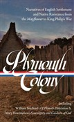Plymouth Colony: Narratives of English-Indian Encounter from the Mayflower to King Philip's War (LOA #337)