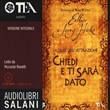 Chiedi e ti sarà dato. Audiolibro. 2 CD Audio formato MP3