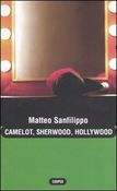 Camelot, Sherwood, Hollywood
