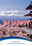 The Ultimate Guide to Doing a Working Holiday in Japan