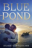 blue pond: a novel