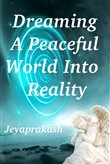 Dreaming A Peaceful World Into Reality