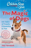 Chicken Soup for the Soul: The Magic of Dogs