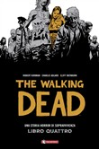 Una storia horror di sopravvivenza. The walking dead Vol. 4