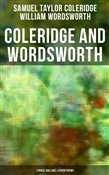 Coleridge and Wordsworth: Lyrical Ballads & Other Poems