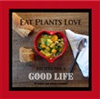 Eat Plants Love