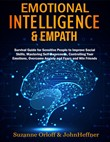 Emotional Intelligence & Empath : Boost Your EQ, and Improve Your Social Skills while Overcoming Anxiety and Fears with Empathy Effects!