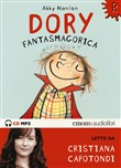 Dory fantasmagorica letto da Cristiana Capotondi. Audiolibro. CD Audio formato MP3