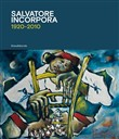 Salvatore Incorpora 1920-2010. Ediz. illustrata
