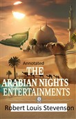 The New Arabian Nights -Collection of Short Stories- Stevenson's Collections-Annotated