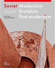 Soviet modernism, brutalism, post-modernism. Buildings and structures in Ukraine 1955-1991. Ediz. illustrata
