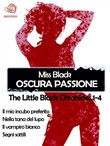 Oscura passione, raccolta The Little Black Chronicles 1-4
