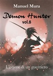L'onore di un guerriero. Demon Hunter. Vol. 8