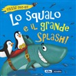 Lo squalo e il grande splash! Libro pop-up