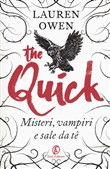 The quick. Misteri, vampiri e sale da tè