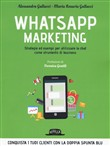 Whatsapp marketing. Strategie ed esempi per utilizzare la chat come strumento di business